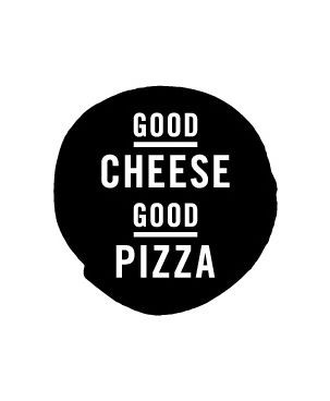 GOOD CHEESE GOOD PIZZA